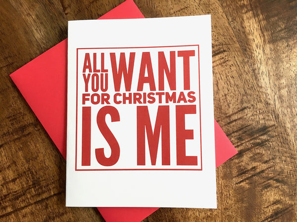All You Want For Christmas Is Me Naughty Christmas Card