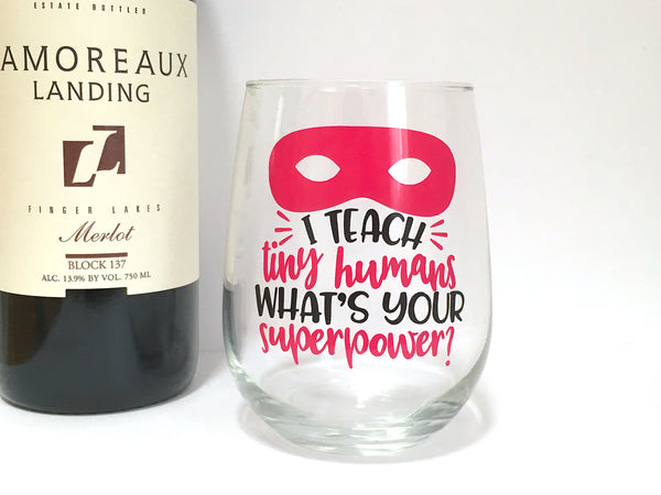 I Teach Tiny Humans Wine Glass For Teacher Pink