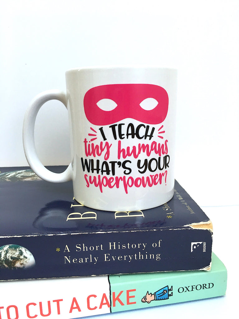 I Teach Tiny Humans Whats Your Superpower Coffee Mug Pink