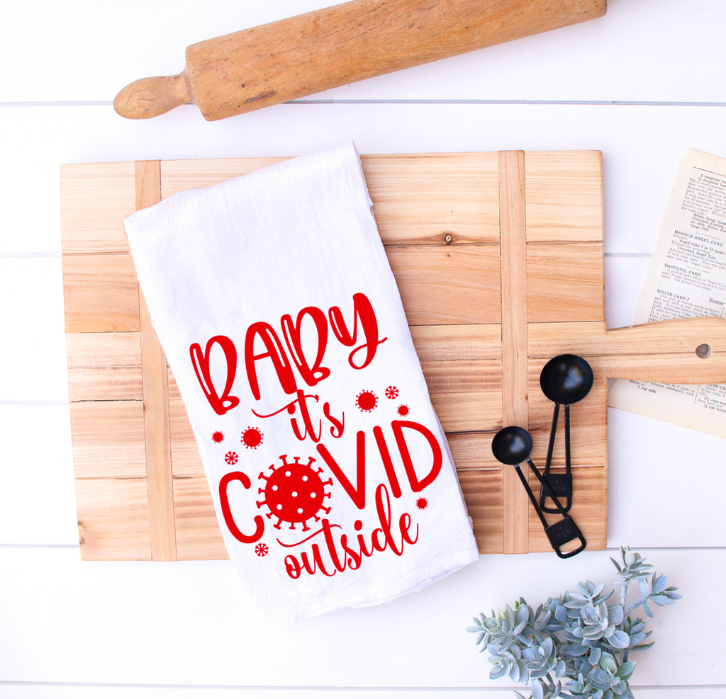 Pandemic 2020 Kitchen Towel, Baby it's COVID outside