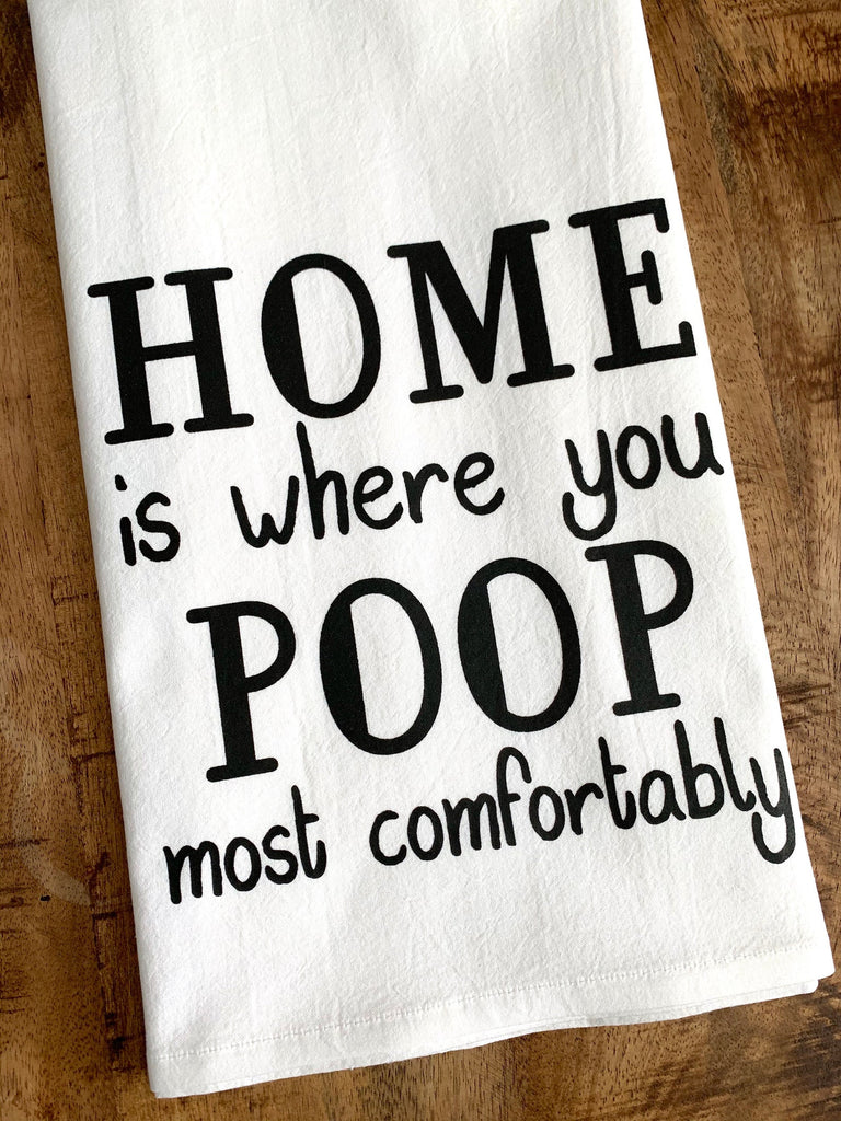 Home is where you poop most comfortably funny bathroom towel