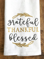 Grateful Thankful Blessed Thanksgiving Tea Towel