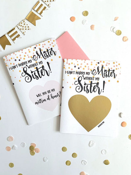 I Cant Marry My Mister Without My Sister Matron of Honor Scratch Off Card