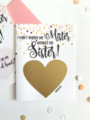 I Cant Marry My Mister Without My Sister Maid Of Honor Proposal Scratch Off Card