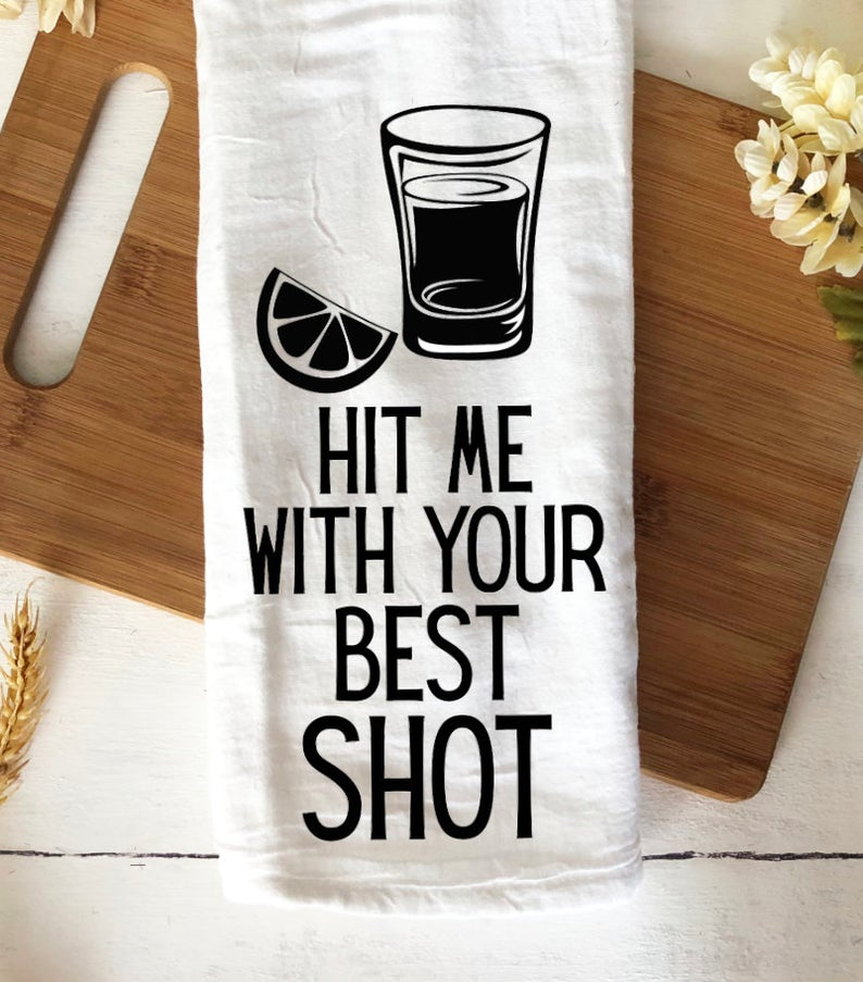 Hit me with your best shot funny bar towel housewarming gift