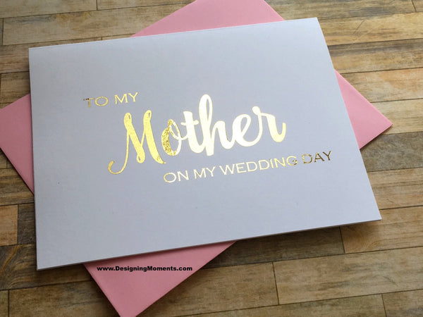 To My Mother on My Wedding Day, Gold Foil