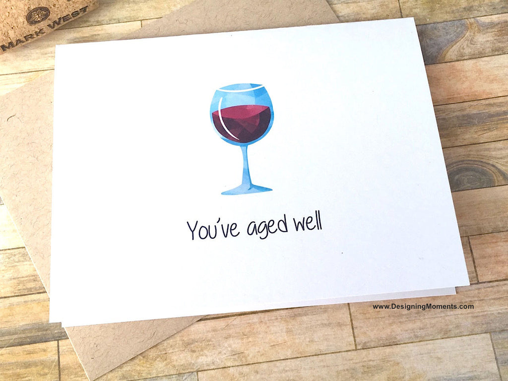 You've Aged Well Birthday Card