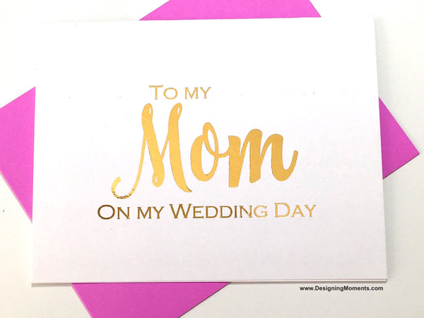 Gold Foiled To My Mom on My Wedding Day Card
