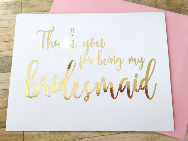 Script Gold Foil Thank You for Being My Bridesmaid