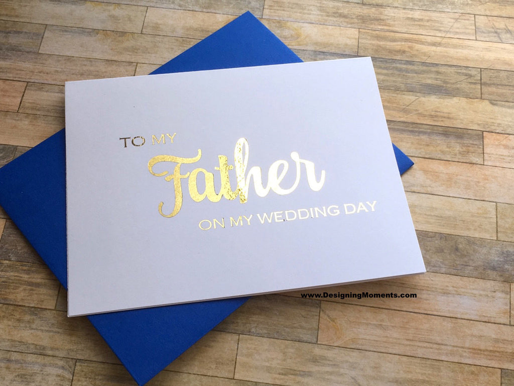 Foiled To My Father on My Wedding Day Card
