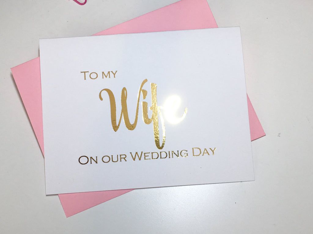 Gold Foil To my Wife on our Wedding Day Card