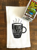 I Like Big Cups and I Cannot Lie Tea Towel