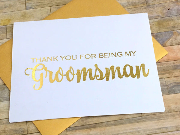 Hand Foiled Thank You for Being My Groomsman Card