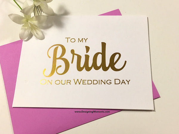 To My Bride On Our Wedding Day Card, Gold Foil