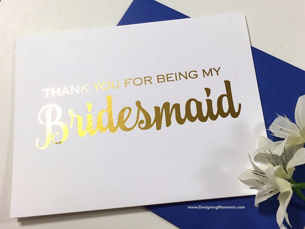 Hand Foiled Thank You for Being My Bridesmaid Card