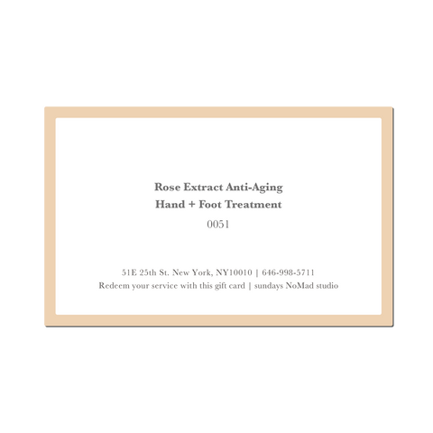 Service Gift Card : Rose Extract Anti-Aging Hand + Foot Treatment