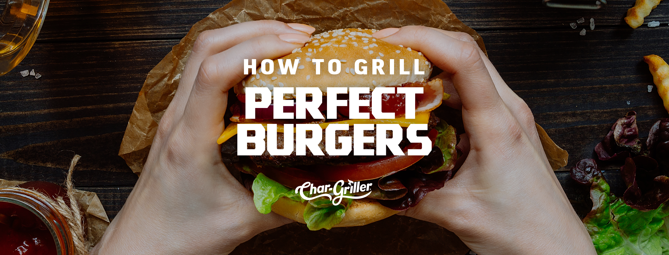 How to Grill Perfect Burgers Every Time