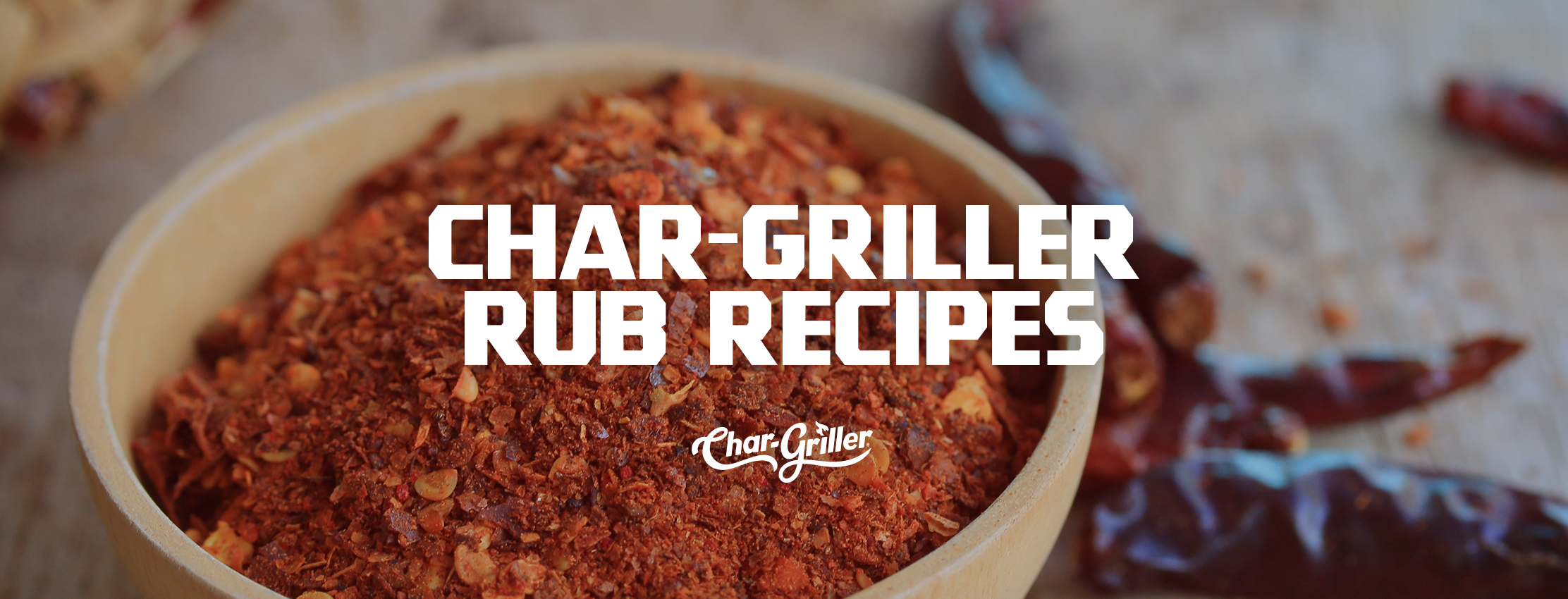 Char-Griller Rubs-Inspired Recipes