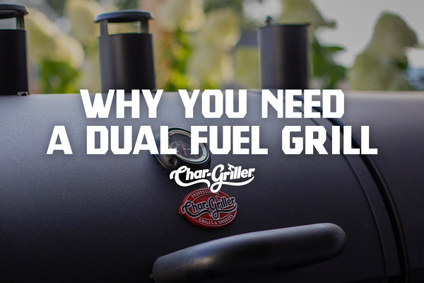 Why You Need a Dual Fuel Grill