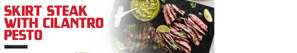 Skirt Steak with Cilantro Pesto Recipe