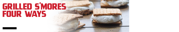 Grilled S'mores Four Ways Recipe