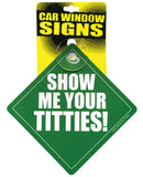 Show Me Your Titties Car Window Signs