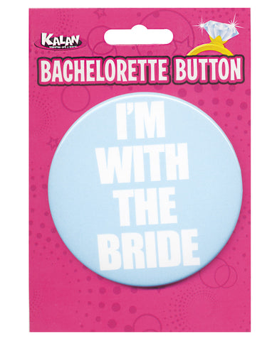 Bachelorette Button - I'm w/the Bride