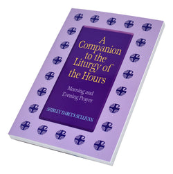 A Companion to the Liturgy of the Hours