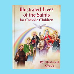 Illustrated Lives of the Saints for Catholic Children