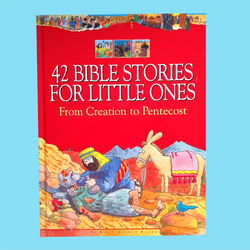 42 Bible Stories for Little Ones from Creation to Pentecost