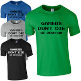 Gamers Don't Die We Respawn T-Shirt