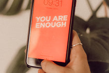 Load image into Gallery viewer, You Are Enough Wallpaper