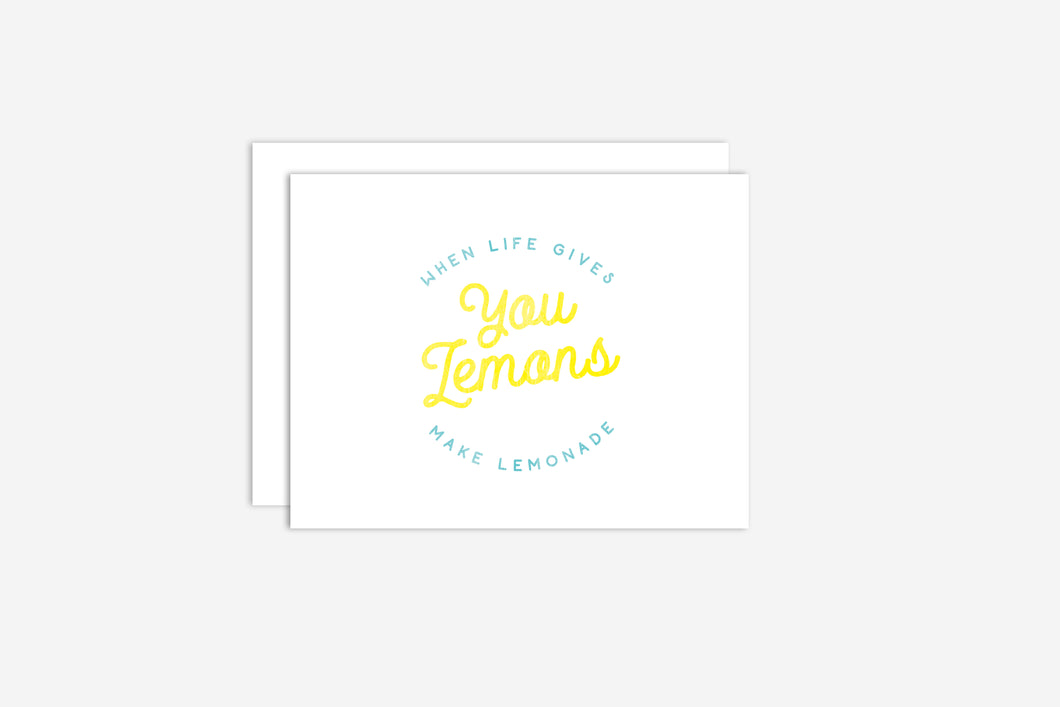 When Life Gives You Lemons Make Lemonade Card