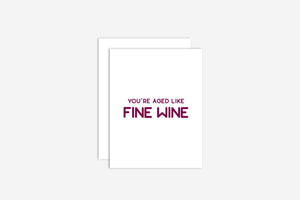You're Aged Like Fine Wine Card