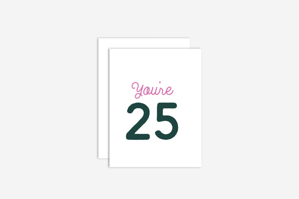 You're 25 Birthday Card