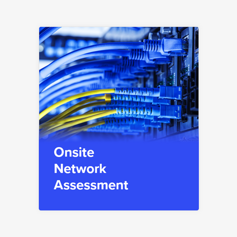 Onsite Network Assessment