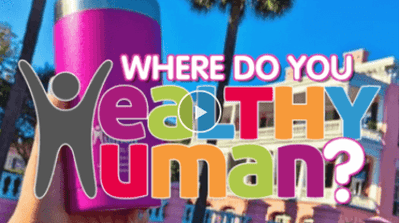 Where Do YOU Healthy Human?