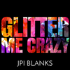 Glitter Me Crazy Box (presale) - JPIBlanks.com
