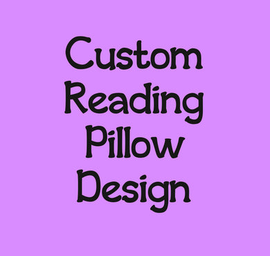 A Custom Designed Reading Pillow - with pillow insert