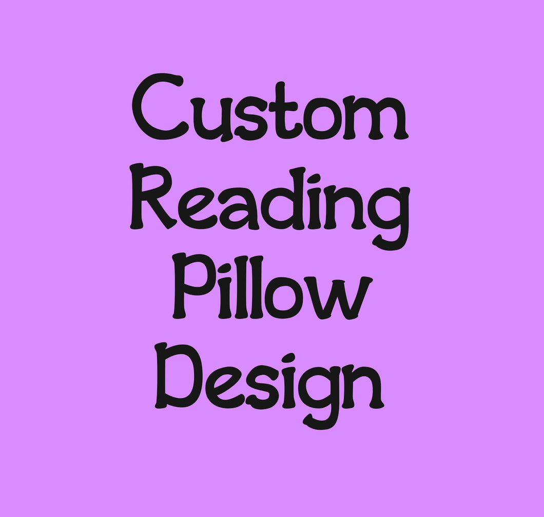 Custom Designed Reading Pillow - with pillow insert