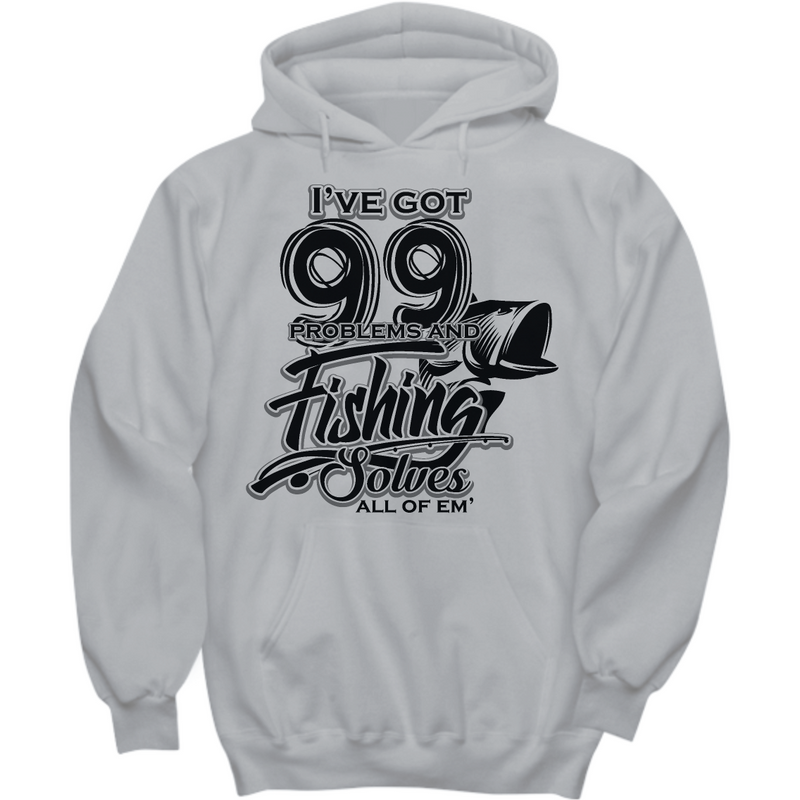 I've Got 99 Problems Fishing Hoodie