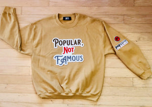 "Pop Savvee Clothing Sweatshirts Old Gold Unisex Sweatshirt With ""Popular Not Famous"" Chenille Embroidery"