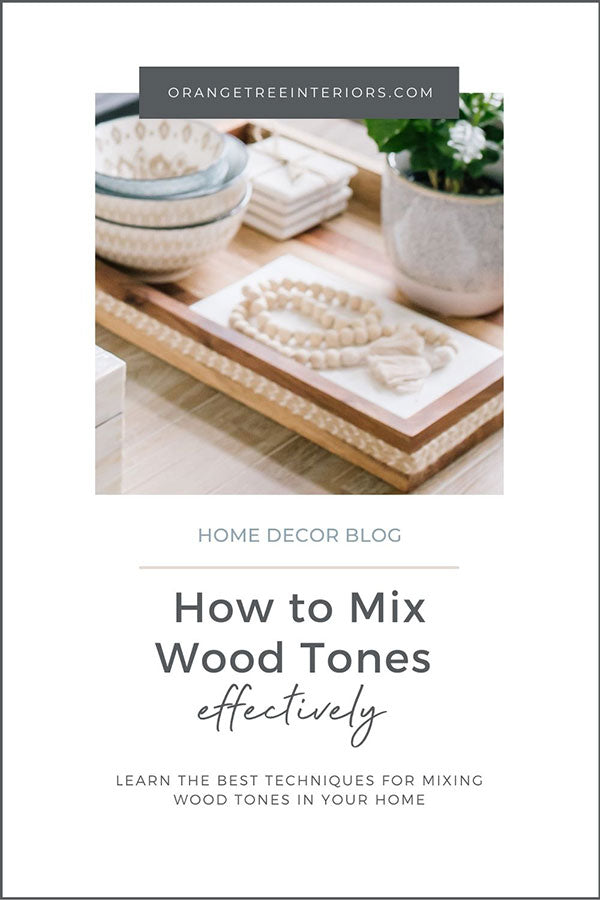 How to Mix Wood Tones Effectively 2021