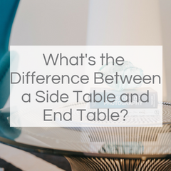 What's the difference between a side table and end table?