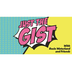 Just the Gist Podcast