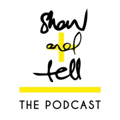 Show and tell the podcast