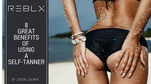 8 Great Benefits of Using a Self-Tanner - REBLX BLOG