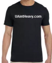 UAintHeavy.com Men T-Shirt