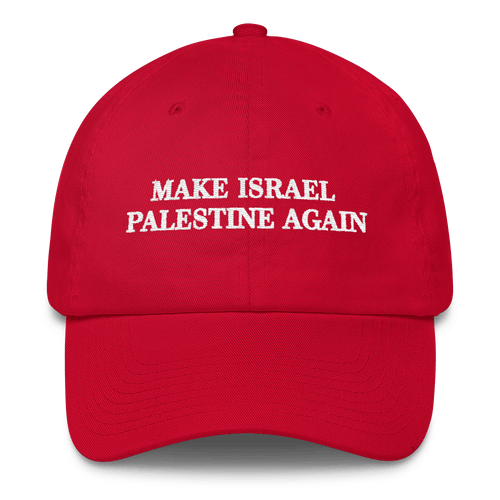 Make Israel Palestine Again