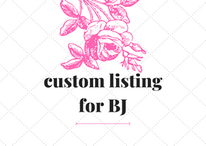 Reserved listing for BJ